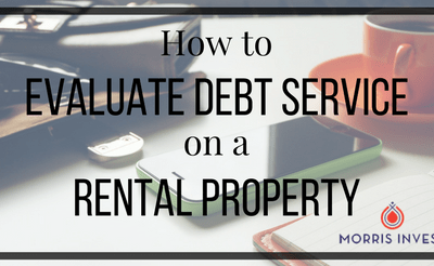 How to Evaluate Debt Service on a Rental Property