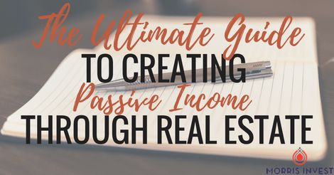 The Ultimate Guide to Creating Passive Income Through Real Estate