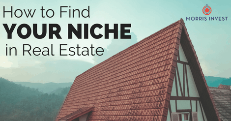 How to Find Your Niche in Real Estate