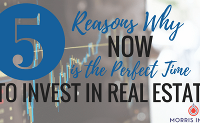 5 Reasons Why Now is the Perfect Time to Invest in Real Estate