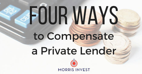 4 Ways to Compensate a Private Lender