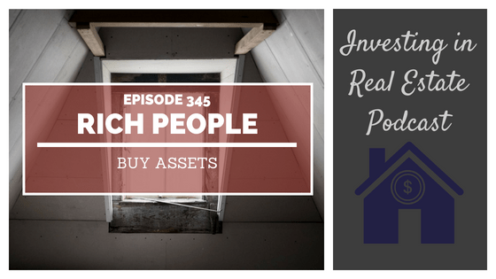 EP345: Rich People Buy Assets