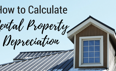 How to Calculate Rental Property Depreciation