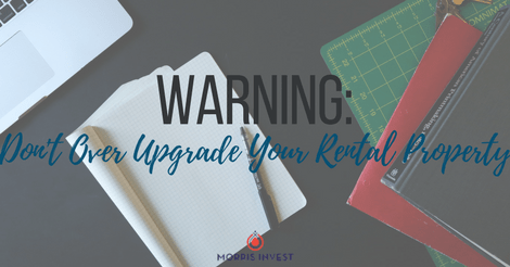 WARNING: Don't Over Upgrade Your Rental Property