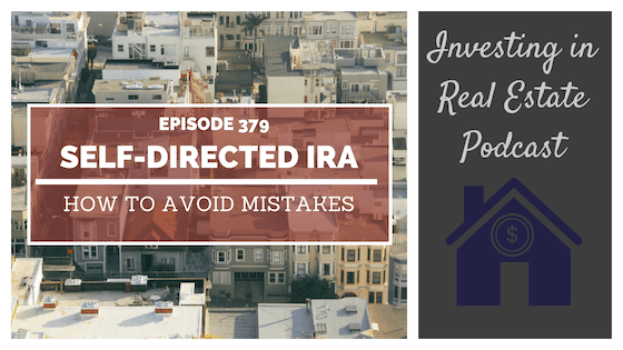 EP379: Self-Directed IRA: How to Avoid Mistakes
