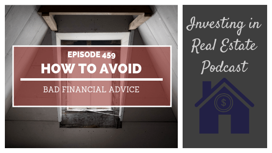 How to Avoid Bad Financial Advice – Episode 459