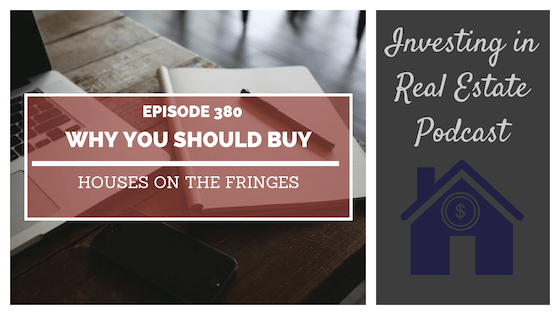 EP380: Why You Should Buy Houses on the Fringes – Interview with Ben Mizes