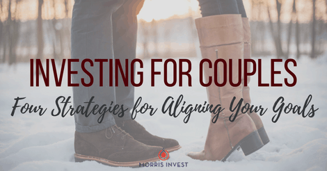 Investing for Couples: Four Strategies for Aligning Your Goals