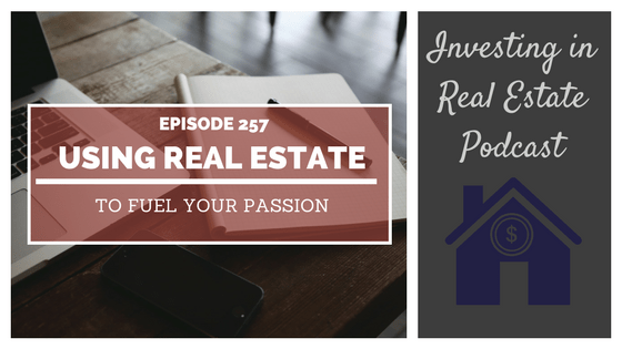 EP257: Using Real Estate to Fuel Your Passion – Interview with Trevor Mauch