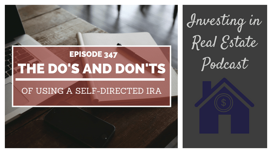 EP347: The Do's and Don't of Using a Self-Directed IRA – Interview with Scott Maurer