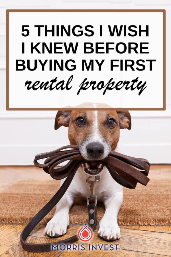 Five things I wish I had done correctly the first time around when buying my first rental property! Follow these five tips and you'll avoid a lot of headaches.