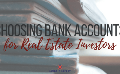 Choosing Bank Accounts for Real Estate Investing