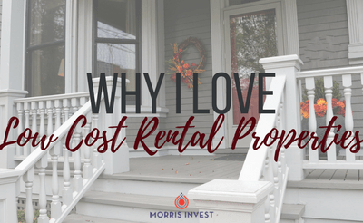 Why I Love Low Cost Rental Properties