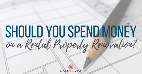 Should You Spend Money on a Rental Property Renovation?