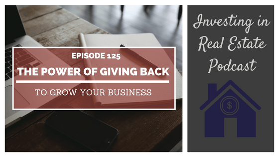 EP125: The Power of Giving Back to Grow Your Business – Interview with Joe Fairless