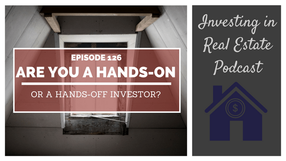 EP126: Are You a Hands-On or a Hands-Off Investor?
