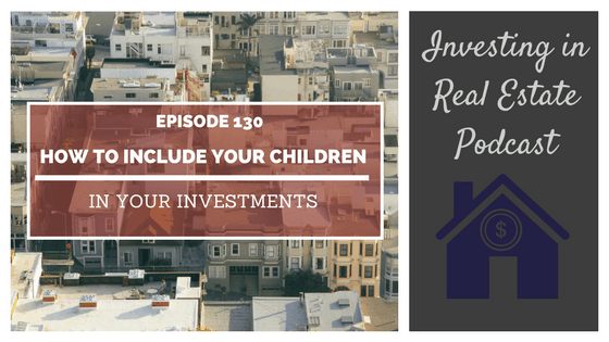 EP130: How to Include Your Children in Your Investments