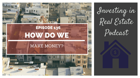 EP136: How Do We Make Money?