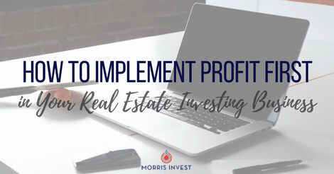 How to Implement Profit First in Your Real Estate Investing Business