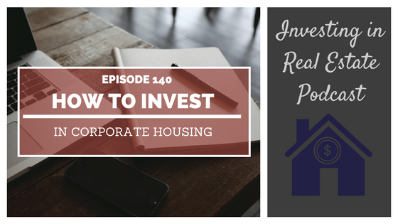 EP140: How to Invest in Corporate Housing – Interview with Kimberly Smith