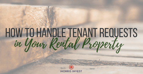 How to Handle Tenant Requests in Your Rental Property