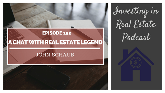 EP152: A Chat with Real Estate Legend John Schaub