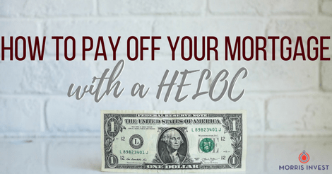 How to Pay Off Your Mortgage with a HELOC