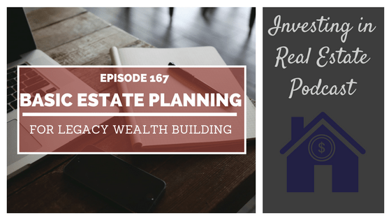EP167: Basic Estate Planning for Legacy Wealth Building – Interview with Andrew Howell