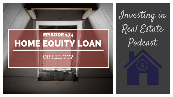 EP174: Home Equity Loan or HELOC?
