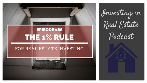 EP186: The 1% Rule for Real Estate Investing
