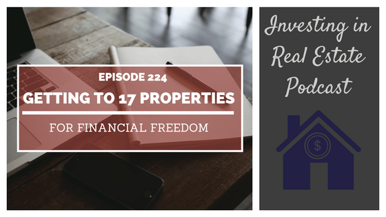 EP224: Getting to 17 Properties for Financial Freedom – Interview with Ember Pilati
