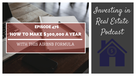 How to Make $300,000 a Year with this Airbnb Formula with Brian Page – Episode 476