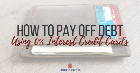 How to Pay Off Debt Using 0% Interest Credit Cards