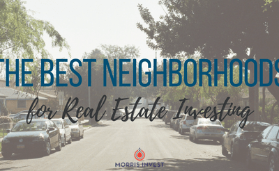 The Best Neighborhoods for Real Estate Investing