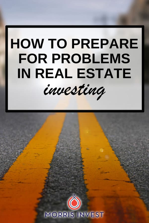 We've talked previously about how to prepare for issues that may arise financially, but today I'm talking specifically about being emotionally prepared. If you begin your real estate career knowing that there will be obstacles, you will be better off. Issues on your properties should not derail you. In fact, you should expect to experience some problems!
