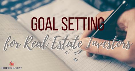 Goal Setting for Real Estate Investors