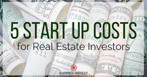 5 Start Up Costs for Real Estate Investors
