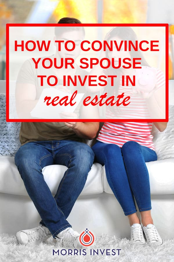 So you're ready to take the plunge and buy your first rental property, but your spouse isn't so sure? I've been there.