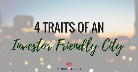 4 Traits of an Investor Friendly City