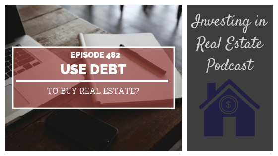 Use Debt to Buy Real Estate with Mike Banks – Episode 482