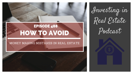 How to Avoid Money Making Mistakes in Real Estate with Jose Jaramillo – Episode 488