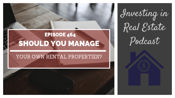 Should You Manage Your Own Rental Properties? with Dave Spooner – Episode 464