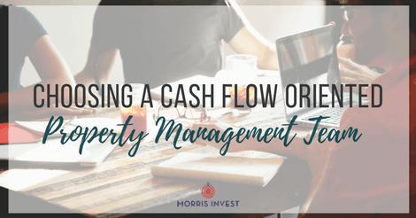 Choosing a Cash Flow Oriented Property Management Team