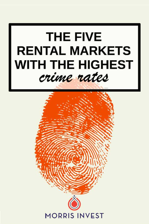 The 5 rental markets with the highest crime rates | real estate investing