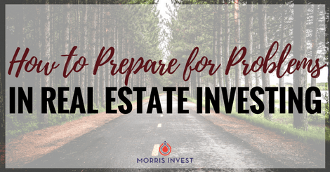How to Prepare for Problems in Real Estate Investing