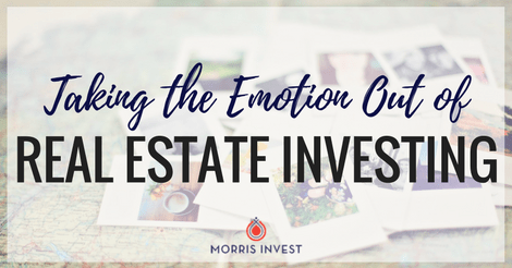 Taking the Emotion Out of Real Estate Investing