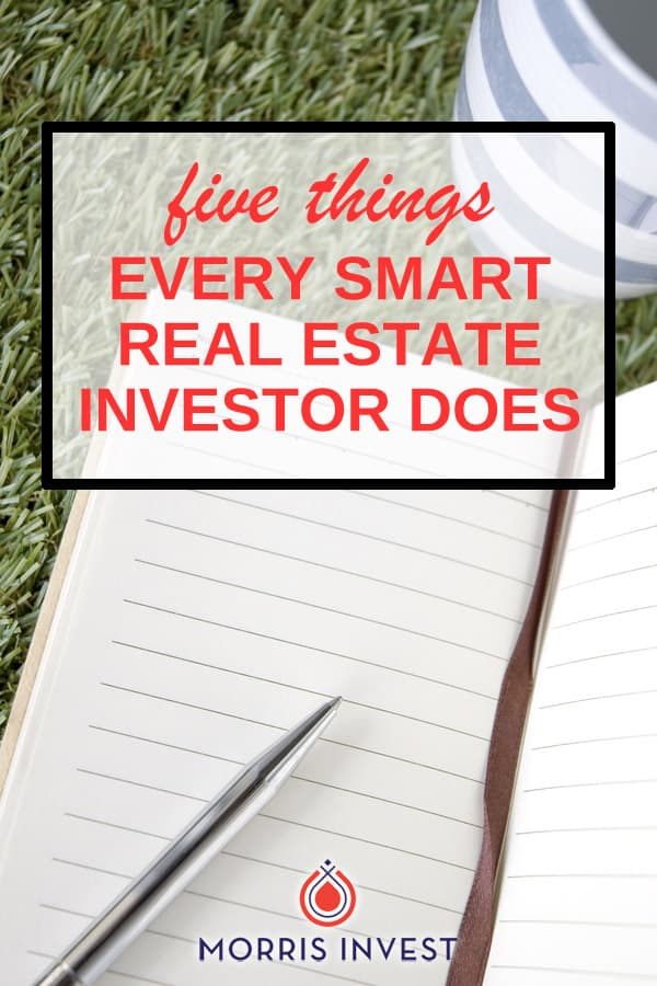 Here are five things every successful and smart real estate investor does to get in the right mindset, and most importantly, be profitable!