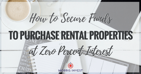 How to Secure Funds to Purchase Rental Properties at Zero Interest