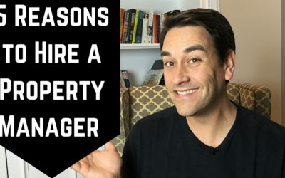 5 Reasons to Hire a Property Manager for Your Rental Properties