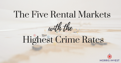 The Five Rental Markets with the Highest Crime Rates